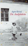 Post image for Agota Kristof / Die Analphabetin