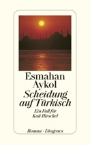 Post image for Esmahan Aykol / Scheidung auf Trkisch &#8211; Ein Fall fr Kati Hirschel