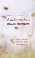 Thumbnail image for Beate Teresa Hanika / Rotkppchen muss weinen