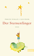 Post image for Francesc Miralles & Alex Rovira / Der Sternenfänger