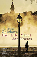 Post image for Elena Chizhova / Die stille Macht der Frauen
