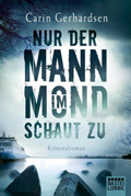 Post image for Carin Gerhardsen / Nur der Mann im Mond schaut zu