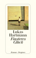 Post image for Lukas Hartmann / Finsteres Glück