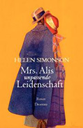 Post image for Helen Simonson / Mrs. Alice unpassende Leidenschaft