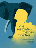 Thumbnail image for Helmut Pll / Die Elefanten meines Bruders