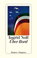 Post image for Ingrid Noll / Über Bord