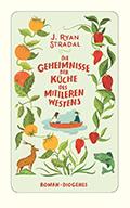 Thumbnail image for J. Ryan Stradal / Die Geheimnisse der Küche des Mittleren Westens