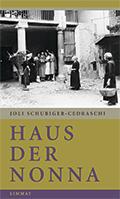 Post image for Joli Schubiger-Cedraschi / Haus der Nonna