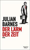 Thumbnail image for Julian Barnes / Der Lärm der Zeit