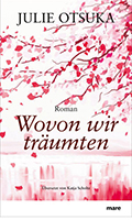 Post image for Julie Otsuka / Wovon wir träumten