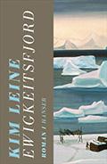 Thumbnail image for Kim Leine / Ewigkeitsfjord