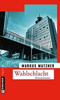 Thumbnail image for Markus Matzner / Wahlschlacht