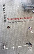 Post image for Martin R. Dean / Verbeugung vor Spiegeln