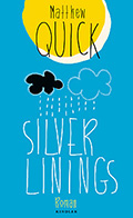 Post image for Matthew Quick / Silver Linings