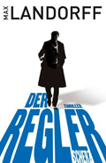 Thumbnail image for Max Landorff / Der Regler