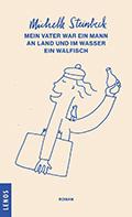 Thumbnail image for Michelle Steinbeck / Mein Vater war ein Mann an Land und im Wasser ein Walfisch