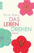 Post image for Nicole Walter / Das Leben drehen