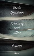 Thumbnail image for Paolo Giordano / Schwarz und Silber