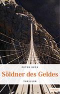 Thumbnail image for Peter Beck / Söldner des Geldes