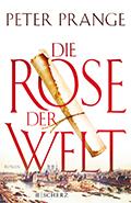 Thumbnail image for Peter Prange / Die Rose der Welt