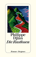 Thumbnail image for Philippe Djian / Die Rastlosen