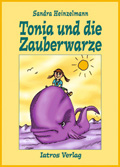 Post image for Sandra Heinzelmann / Tonia und die Zauberwarze