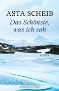 Post image for Asta Scheib / Das Schönste was ich sah