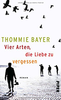 Thumbnail image for Thommie Bayer / Vier Arten, die Liebe zu vergessen