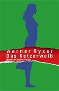 Thumbnail image for Werner Ryser / Das Ketzerweib
