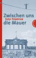 Thumbnail image for Katja Hildebrand / Zwischen uns die Mauer