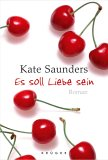 Post image for Kate Saunders / Es soll Liebe sein