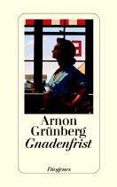 Thumbnail image for Arnon Grünberg / Gnadenfrist