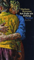Post image for Barbara Bronnen / Am Ende ein Anfang
