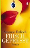Thumbnail image for Susanne Fröhlich / Frisch gepresst