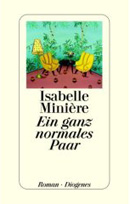 Thumbnail image for Isabelle Minière / Ein ganz normales Paar