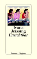 Post image for Ivana Jeissing / Unsichtbar