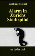 Thumbnail image for Gerlinde Michel / Alarm in Zürichs Stadtspital