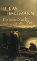 Post image for Lukas Hartmann / Die letzte Nacht der alten Zeit