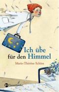 Post image for Marie-Thérèse Schins / Ich übe für den Himmel