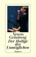 Post image for Arnon Grünberg / Der Heilige des Unmöglichen