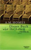 Post image for A. M. Homes / Dieses Buch wird Ihr Leben retten