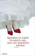 Post image for Blandine Le Callet / Versprich mir, dass wir glücklich werden
