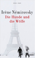 Post image for Irène Némirovsky / Die Hunde und die Wölfe
