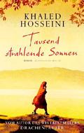 Post image for Khaled Hosseini / Tausend strahlende Sonnen