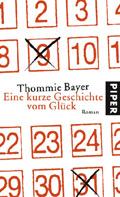 Thumbnail image for Thommie Bayer / Eine kurze Geschichte vom Glück
