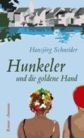 Post image for Hansjörg Schneider / Hunkeler und die goldene Hand