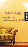 Post image for Jakob Hein / Vor mir der Tag und hinter mir die Nacht