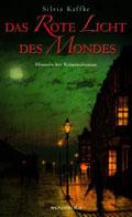 Post image for Silvia Kaffke / Das rote Licht des Mondes