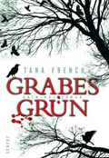 Thumbnail image for Tana French / Grabesgrün