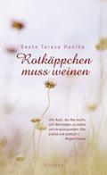 Thumbnail image for Beate Teresa Hanika / Rotkäppchen muss weinen